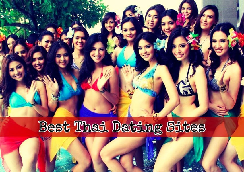 The Best Thai Dating Sites For Meeting Hot Thai Girls PERIOD